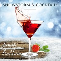 Snowstorm & Cocktails — James Baldwin