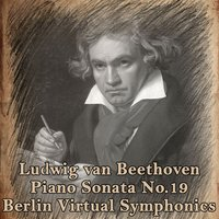 Ludwig Van Beethoven, Piano Sonata No 19, G Minor, Op. 49, No.1 — Berlin Virtual Symphonics & Edgar Höfler
