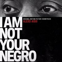 I Am Not Your Negro — Алексей Айги