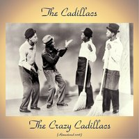 The Crazy Cadillacs — The Cadillacs