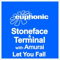 Let You Fall — Stoneface & Terminal, Amurai