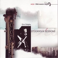 Stockholm Sessions - Enja 24bit Master Editions — Eric Dolphy