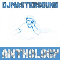 Anthology — Djmastersound