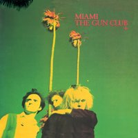 Miami — The Gun Club