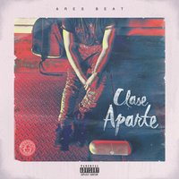 Clase Aparte EP — Ares Beat
