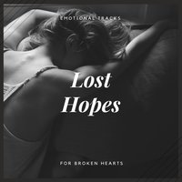 Lost Hopes - Emotional Tracks For Broken Hearts — Michael Corn
