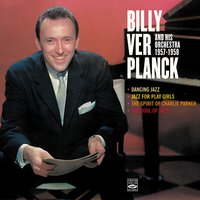 Billy Ver Planck and His Orchestra 1957-1958 — Billy Ver Planck, Billy Ver Planck and His Orchestra