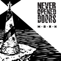 Маяк — Never Opened Doors