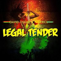 Legal Tender — LyricL, David Oscar
