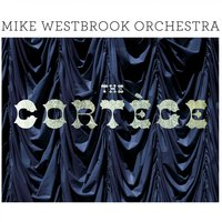 The Cortège — Mike Westbrook Orchestra