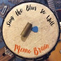 Sing the Blues so Well — Menno Bruin, Marianne Ligthart, Ronald Leeuw, Johan Kruizinga, Coos Zwagerman, Johannes Dopmeijer
