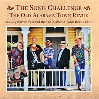 The Song Challenge — The Old Alabama Town Revue Crue