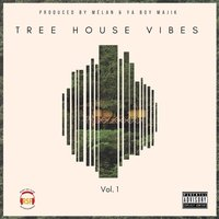 Tree House Vibes, Vol. 1 — Melan, Ya Boy Majik