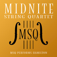 MSQ Performs Hamilton — Midnite String Quartet