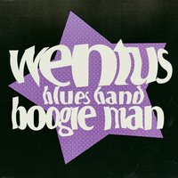 Boogie Man — Wentus Blues Band