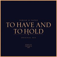 To Have and to Hold — Sebjak, Taped