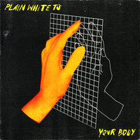 Your Body — Plain White T's