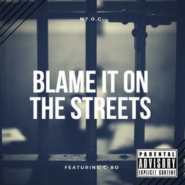Blame It on the Streets — C-Bo, M7.O.C.