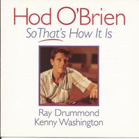 So That's How It Is — Kenny Washington, Ray Drummond, Hod O'Brien