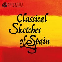 Classical Sketches of Spain — Исаак Альбенис, Энрике Гранадос, Мануэль де Фалья