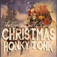 Christmas Honky Tonk — The Crazy Bulls Band