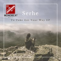 To Take Get Your Way EP — Serhe