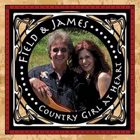 Country Girl at Heart — Field & James