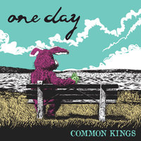 One Day — Common Kings