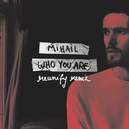 Who You Are — Mihail