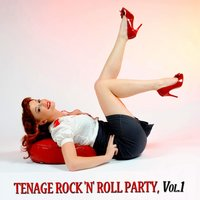 Tenage Rock 'N' Roll Party, Vol.1 — сборник