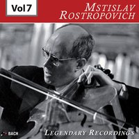 Rostropovich - Legendary Recordings, Vol. 7 — Мстислав Ростропович