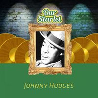 Our Starlet — Johnny Hodges