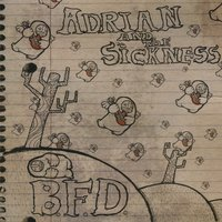 Bfd — Adrian and the Sickness