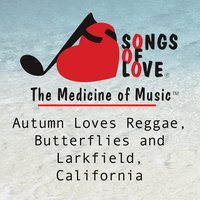 Autumn Loves Reggae, Butterflies and Larkfield, California — T. Jones