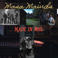 Made in MSL — Masa Mainds