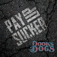 Pay up Sucker — Dook's Dogs