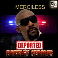 Deported (Foreign Serious) — Merciless