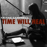 Time Will Heal — Ariane Campbell