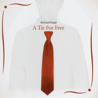 A Tie for Free — Richard Kapp