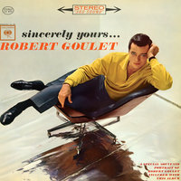 Sincerely Yours — Robert Goulet