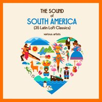 The Sound of South America (35 Latin Lofi Classics) — сборник