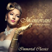 Immortal Classics — Mantovani & His Orchestra