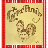 The Carter Family, Vol. 1 — A.P. Carter, Sara Carter, Maybelle Carter
