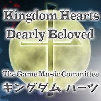 Kingdom Hearts - Dearly Beloved — The Game Music Committee