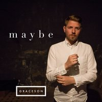 Maybe — Graceson