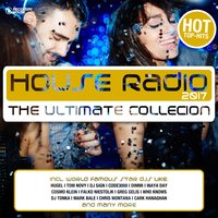 House Radio 2017 - The Ultimate Collection — сборник