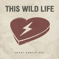 Heart-Shaped Box — This Wild Life