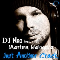 Just Another Crack — DJ Neo, Martina Balogová