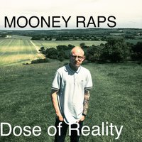 Dose of Reality — Mooney Raps