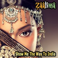 Show Me the Way to India — Vishai Rangoon, Zaalima